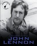 A Photographic History of John Lennon (A Photo History)