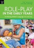 Role Play in the Early Years: Developing Imagination and Creativity Through Role Play (Early...