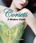 Corsets : A Modern Girl's Guide
