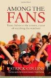 Among the Fans: From the Ashes to the arrows, a year of watching the watchers (Wisden Sports...