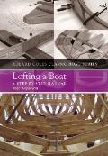 Lofting a Boat: A Step-by-step Manual (Adlard Coles Classic Boat Series)