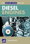 The Adlard Coles Book of Diesel Engines. Tim Bartlett