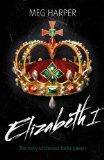 Elizabeth I (Lives in Action)