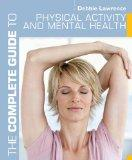 The Complete Guide to Physical Activity and Mental Health (Complete Guides)