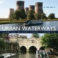 Urban Waterways : A Journey along the Waterways of England's Towns and Cities