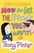 How to Get the Friends You Want (Peony Pinker)