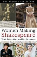Women Making Shakespeare : Text, Reception and Performance