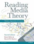 Reading Media Theory : Thinkers, Approaches and Contexts