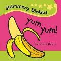 Yum Yum! (Shimmery Dinkies)