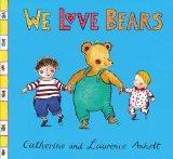 We Love Bears (Anholt Family Favourites)