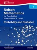 Probability and Statistics 1 for Cambridge A Level
