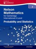 Probability and Statistics 2 for Cambridge A Level