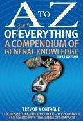 to Z of Almost Everything : A Compendium of General Knowledge