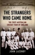 Strangers Who Came Home : The First Australian Cricket Tour of England 1878