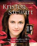 Kristen Stewart: Infinite Romance: Star of the Blockbuster Films Twilight and New Moon