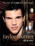Taylor Lautner: Me & You: The Star of Twilight and New Moon