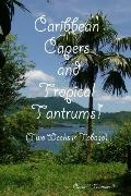 Caribbean Capers And Tropical Tantrums!