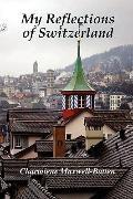 My Reflections of Switzerland