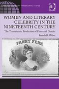 Women and Literary Celebrity in the Nineteenth Century : The Transatlantic Production of Fam...