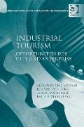 Industrial Tourism: Opportunities for City and Enterprise (EURICUR Series (European Institut...