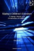 Kipling's Children's Literature : Language Identity and Constructions of Childhood