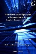 Non-State Actor Dynamics in International Law : From Law-Taking to Law Making?