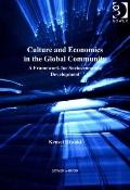 Culture and Economics in the Global Community : A Framework for Socio-Economic Development