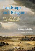Religious Roots of Dutch Landscape Painting : From Van Eyck to Rembrandt