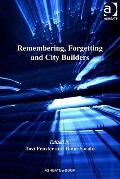 Remembering, Forgetting and City Builders