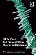 Taking-Place Non-Representational Theories and Geography