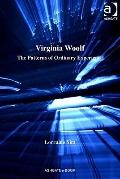 Virginia Woolf : The Patterns of Ordinary Experience