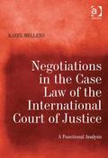Negotiations in the Case Law of the International Court of Justice : A Functional Analysis