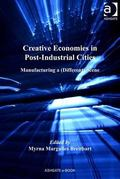 Cultural Economies in Post-Industrial Cities : Creating A(Different)Scene