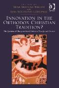 Innovation in the Christian Orthodox Tradition? : The Question of Change in Greek Orthodox T...