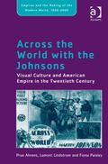 Across the World with the Johnsons : Visual Culture and Empire in the Twentieth Century