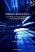 Rabelais's Redical Farce : Late Medieval Comic Theater and its Function in Rabelais