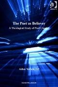 Poet As Believer : A Theological Study of Paul Claudel