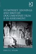 Humphrey Jennings and the British Documentary Film : A Re-assessment