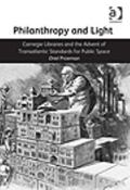 Philanthropy and Light : Carnegie Libraries and the Advent of Transatlantic Standards for Pu...