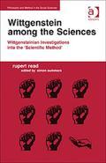 Wittgenstein among the Sciences : Wittgensteinian Investigations into the 'Scientific Method'