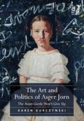 Art and Politics of Asger Jorn : The Avant-Garde Won't Give Up