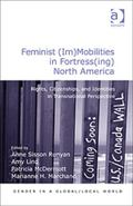Feminist(Im)Mobilities in Fortress North America : Rights Citizenships and Identities in Tra...