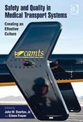 Safety and Quality in Medical Transport Systems : Creating an Effective Culture