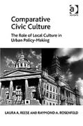 Comparative Civic Culture : The Role of Local Culture in Urban Policy-Making