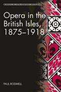 Opera in the British Isles 1875-1918