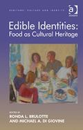 Edible Idenities : Food and Foodways As Cultural Heritage