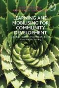 Learning and Mobilising for Community Development : A Radical Tradition of Community Based E...
