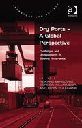 Dryports-A Global Perspective : Challenges and Developments in Serving Hinterlands