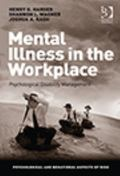 Mental Illness in the Workplace : Psychological Disability Management
