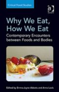 Why We Eat How We Eat : Contemporary Encounters Between Foods and Bodies